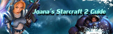 Joana's Starcraft 2 Guide